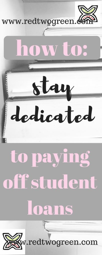 how to stay dedicated to paying off student loans