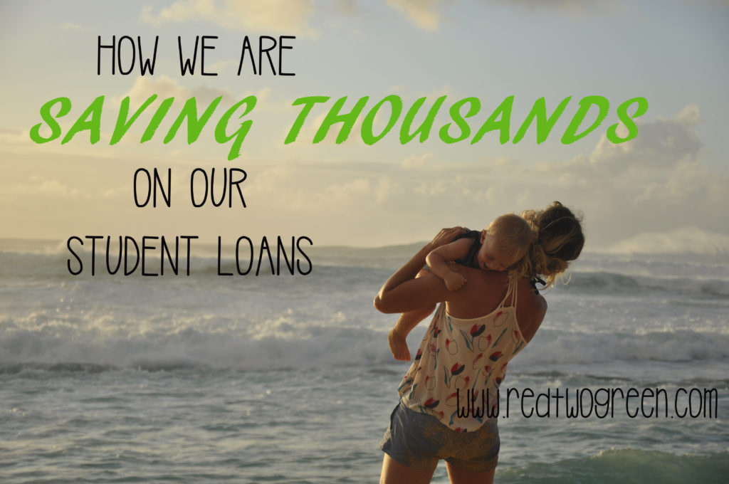 How we are saving thousands of dollars on our student loans