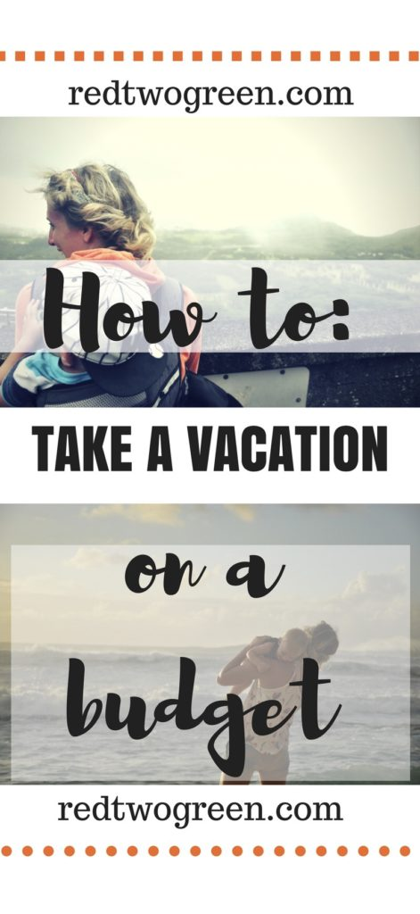 How to take a vacation on a budget